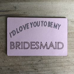 I'd Love You To Be My Bridesmaid - Magnet