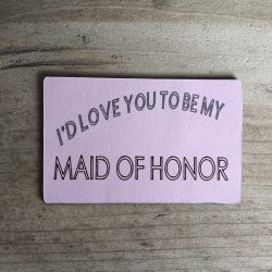 I'd Love You To Be My Maid Of Honour - Magnet